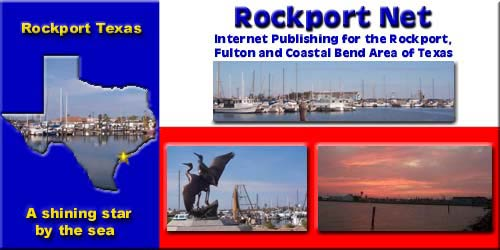 Rockport Texas - a Shining Star by the Sea - Rockport Net, Internet Publishing for the Rockport Fulton and Coastal Bend Area of Texas